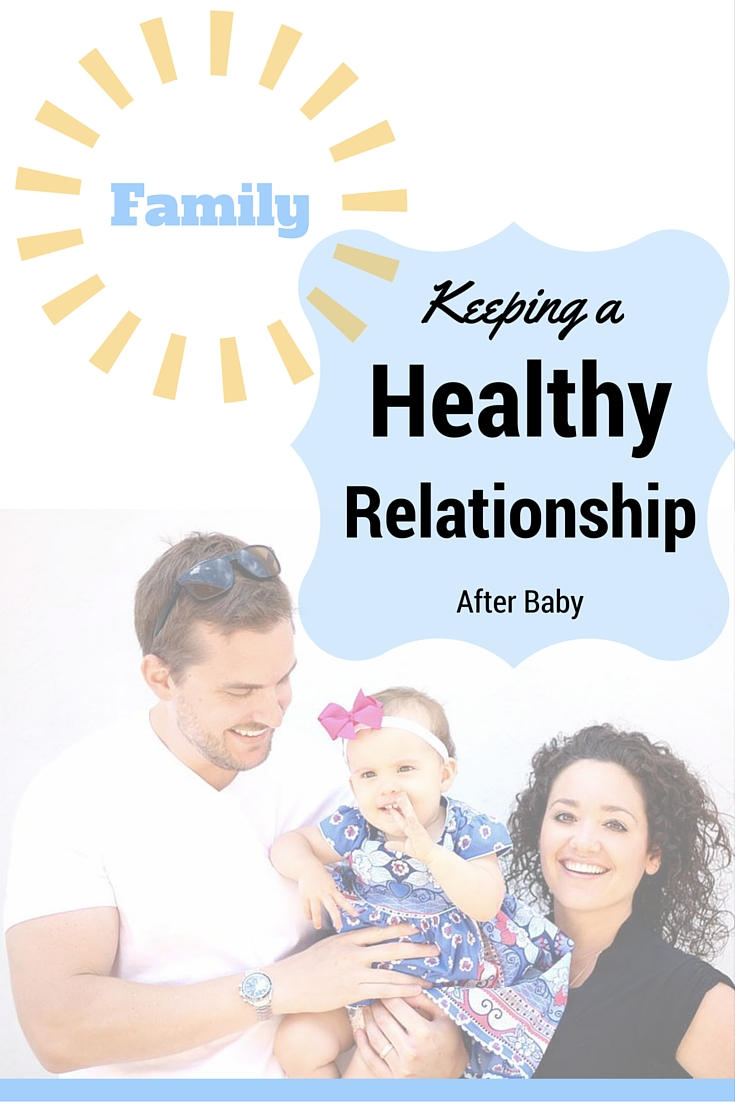 Keeping A Healthy Relationship, After Baby